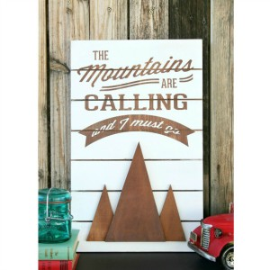 The Mountains Are Calling Slat Sign