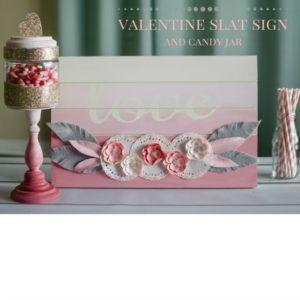 Valentine Slat Sign and Candy Jar